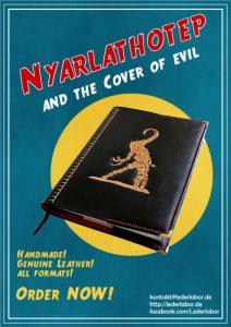 Nyarlathotep im Pulp Look. Das Cover gibt es im Lederlabor und wird maßgefertigt. Bei Interesse gerne die Kontaktmöglichkeiten nutzen.